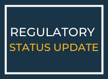 Regulatory Status Update